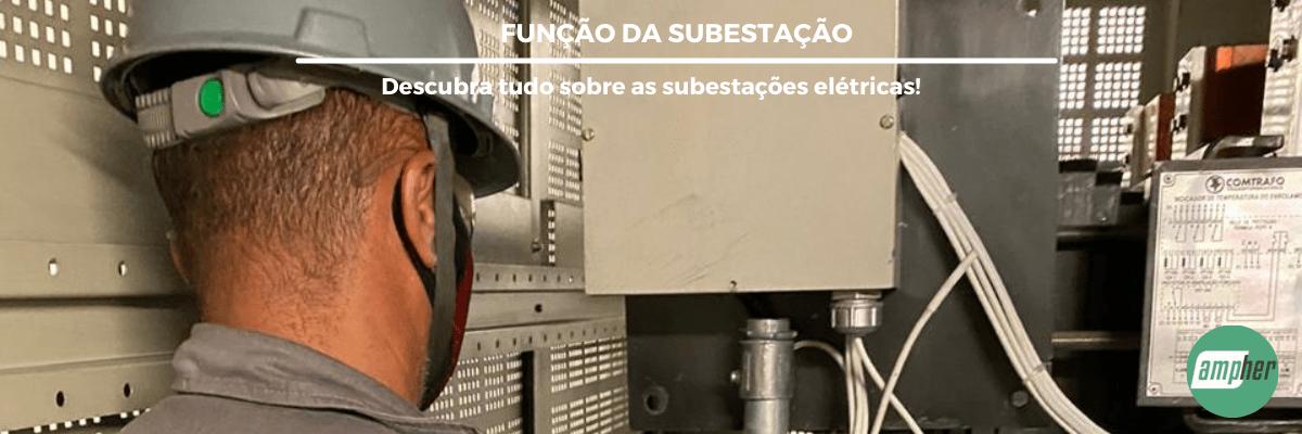 FUNÇAO DA SUBESTACAO